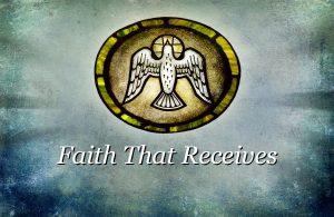 FAITH THAT RECEIVES