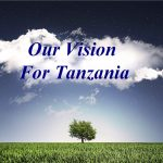 OUR VISION FOR TANZANIA