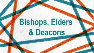 bishops-elders-deacons